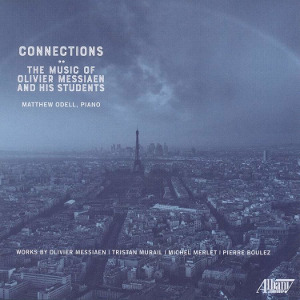 Connections: The Music of Olivier Messiaen and His Students