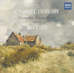 Gabriel Dupont: The Complete Piano Music