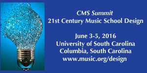 CMS Summit 21st Century Music School Design